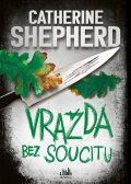 Shepherdová Catherine: Vražda bez soucitu