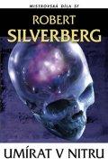Silverberg Robert: Umírat v nitru