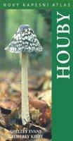 Evans Shelley, Kibby Geoffrey: Houby - Nový kapesní atlas