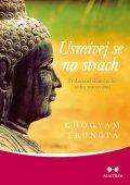 Trungpa Chögyam: Usmívej se na strach - Probuzení skutečného srdce statečnosti