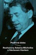 Havel Václav, Michnik Adam: Podivná doba - Rozhovory Adama Michnika s Václavem Havlem