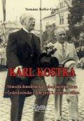 Keller-Giger Susanne: Karl Kostka a Německá demokratická svobodomyslná strana v Československu v