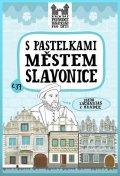 Chupíková Eva: S pastelkami městem Slavonice