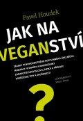 Houdek Pavel: Jak na veganství