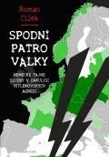 Cílek Roman: Spodní patro války - Německé tajné služby v zákulisí hitlerovských agresí