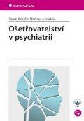 Petr Tomáš, Marková Eva a kolektiv: Ošetřovatelství v psychiatrii
