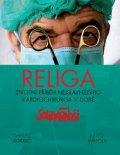 Kortko Dariusz, Watola Judyta,: Religa - Životní příběh nejslavnějšího kardiochirurga v době Solidarnośći