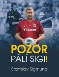 Sigmund Stanislav: Pozor pálí Sigi!