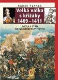 Fukala Radek: Velká válka s křižáky 1409-1411 - Světla a stíny grunvaldského vítězství