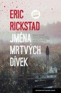Rickstad Erik: Jména mrtvých dívek