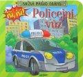 Podgórska Anna: Knížka malého chlapce - Policejní vozidlo