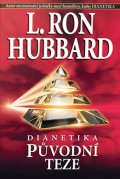 Hubbard L. Ron: Dianetika Původní teze