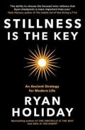 Holiday Ryan: Stillness is the Key : An Ancient Strategy for Modern Life