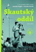 Šantora a kolektiv Roman: Skautský oddíl 1913–2013