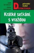 Škvorecký Josef, Salivarová Zdena,: Krátké setkání, s vraždou
