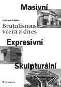 van Uffelen Chris: Brutalismus včera a dnes - Masivní, expresivní, skulpturální