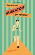 Brabec Luboš: Maraton a jiné pošetilosti