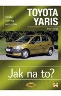 Jex R.M.: Toyota Yaris 4/99 - 12/05 - Jak na to? - 86.