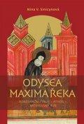 Sinicinovová Nina V.: Odysea Maxima Řeka - Renesanční Itálie – Athos – Moskevská Rus
