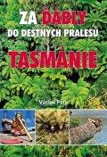 Petr Václav: Za ďábly do deštných pralesů Tasmánie