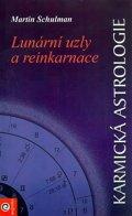 Schulman Martin: Karmická astrologie 1. - Lunární uzly a reinkarnace