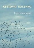 Janssonová Tove: Cestovat nalehko