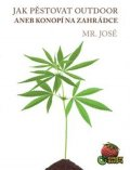 Mr. José: Jak pěstovat