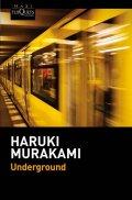 Murakami Haruki: Underground: El atentado con gas sarín en el metro de Tokio y la psicología