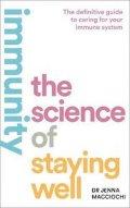 Macciochi Jenna: Immunity : The Science of Staying Well