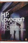 Lovecraft Howard Phillips: The Call of Cthulhu and Other Weird Stories : And Other Weird Stories