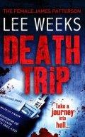 Weeks Lee: Death Trip