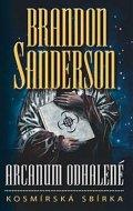 Sanderson Brandon: Arcanum odhalené - kosmírská sbírka