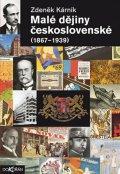 Kárník Zdeněk: Malé dějiny československé (1867-1939)