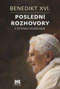 Seewald Peter: Benedikt XVI. - Poslední rozhovory s Peterem Seewaldem
