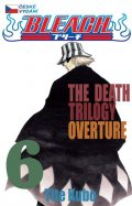 Kubo Tite: Bleach 6: The Death Trilogy Overture
