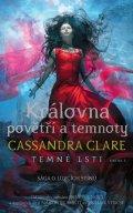 Clareová Cassandra: Královna povětří a temnoty - Temné lsti 3