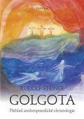 Steiner Rudolf: Golgota - Přehled anthroposofické christologie