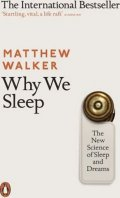 Walker Matthew: Why We Sleep : The New Science of Sleep and Dreams