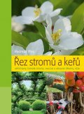 Pirc Helmut: Řez stromů a keřů - Jehličnany, listnaté stromy, ovocné a okrasné dřeviny,