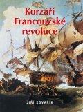 Kovařík Jiří: Korzáři Francouzské revoluce