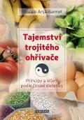 Barmet Pascale Anja: Tajemství trojitého ohřívače - Principy a léčení podle čínské dietetiky
