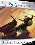 Salvatore R. A.: Legenda o Drizztovi 8 - Bezhvězdná noc