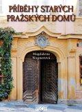 Wagnerová Magdalena: Příběhy starých pražských domů