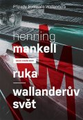 Mankell Henning: Ruka / Wallanderův svět