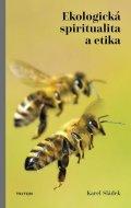 Sládek Karel: Ekologická spiritualita a etika