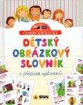 neuveden: Č-A Dětský obrázkový slovník s  přepisem výslovnosti
