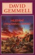 Gemmell David: Hledání ztracených hrdinů - Drenaj 4