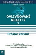 Zeland Vadim: Ovlivňování reality 1 - Prostor variant