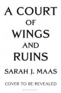 Maasová Sarah J.: A Court of Wings and Ruin