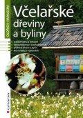 Haragsim Oldřich: Včelařské dřeviny a byliny